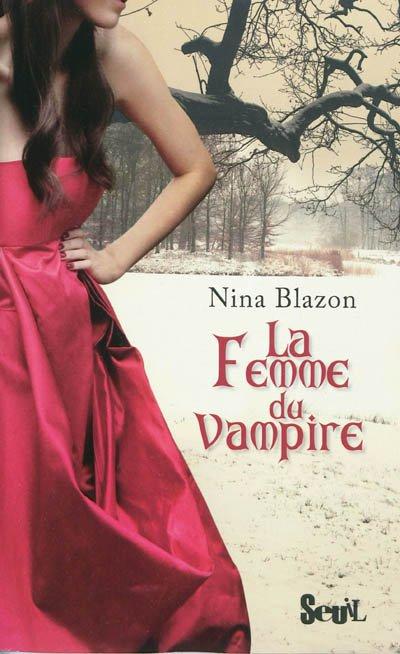 La femme du vampire de Nina Blazon
