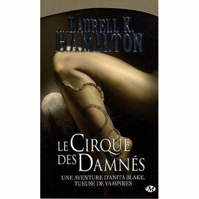 Le cirque des Damnés de Laurell K Hamilton