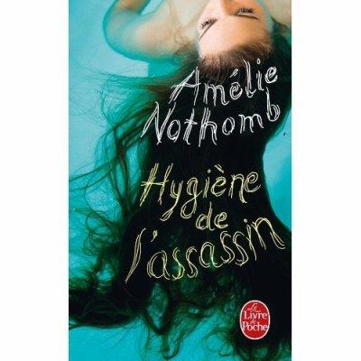 Hygiène de l'assasin de Amélie Nothomb