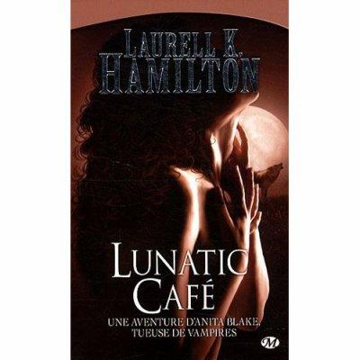 Lunatic café de Laurell K.Hamilton