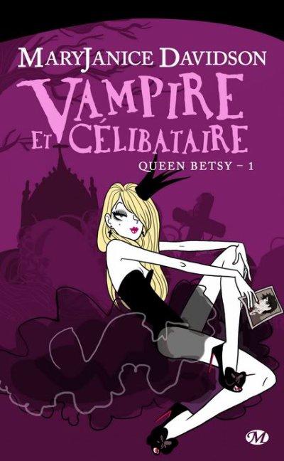 Queen Betsy vampire et célibataire de Maryjanice Davidson
