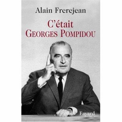 C'était Georges Pompidou d'Alain Frerejean