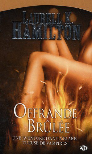 Offrande brûlé tome 7 de Laurell K.Hamilton
