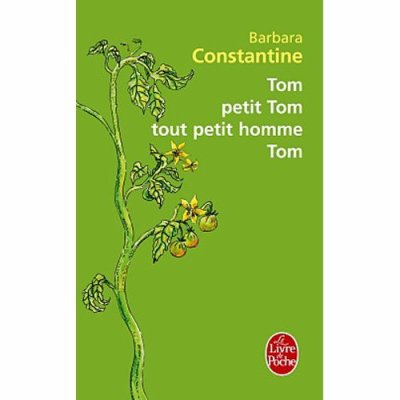 Tom, petit Tom, tout petit homme Tom de Barbara Constantine