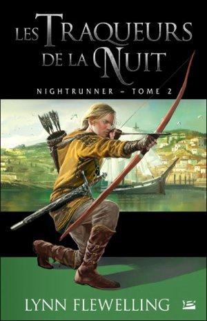 Nightrunner t.2 : les traqueurs de la nuit de Lynn Flewelling
