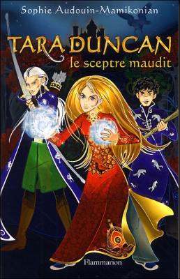 Tara duncan, tome 1, les Sortceliers  de Sophie Audouin-Mamikonian