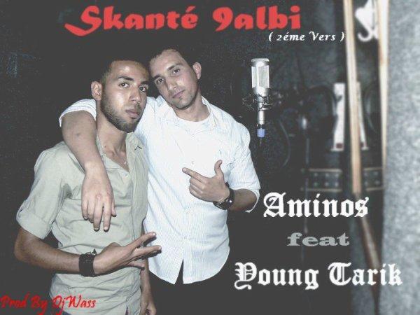 sahran al wa7di  / Skanté 9albi _ Young tarik ft aminos - Dj Wass Record  (2011)