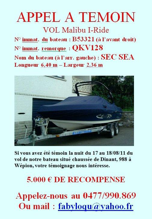 """APPEL A TEMOIN - Vol d'un bateau Malibu I-Ride  """"B.53321"""" """"SEC SEA"""" Rem. QKV128 -  dans la nuit du 17 au 18/08/2011, Chaussée de Dinant, 988 à Wépion"""