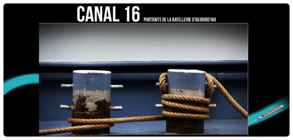 CANAL 16 - Portraits de la batellerie d'aujourd'hui... Webdocumentaire de Nicolas Baudoux (UCL) - 11 portraits, 21 histoires, .... Magnifique réalisation à découvrir et à partager sans modération... ;)