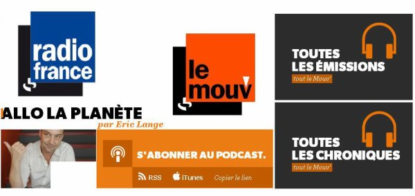 "INTERVIEW LE 28 AOUT EN DIRECT DE RADIO FRANCE ""LE MOUV"" :  ALLO LA PLANETE"