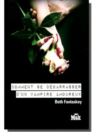 Comment se débarasser d'un vampire amoureux ?