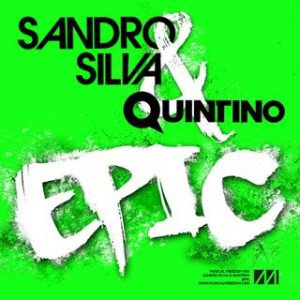 Sandro Silva & Quintino - Epic (Original mix) !!!