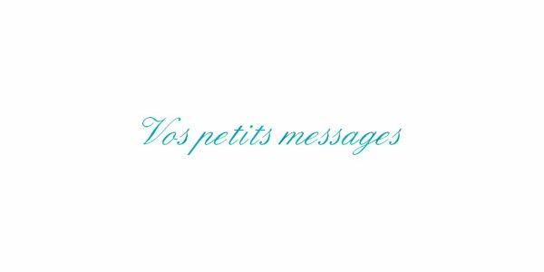 Laissez votre petit message.