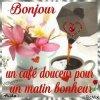 UN  BON  CAFE  DOUCEUR  POUR  UN  MATIN  BONHEUR  /*/*/*/*/*/*/*/*/