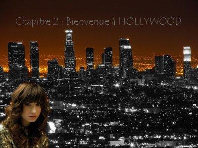 """Chapitre 2 : """" bienvenue à Hollywood"""""""