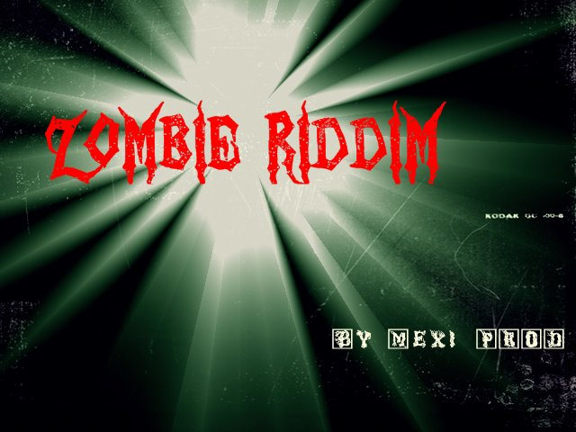 Zombie Riddim By MusiPhonic Studio (MexiProd) (2013)