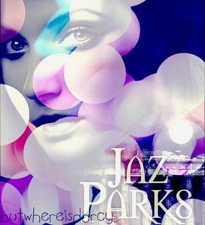 Jaz Parks.