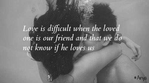 Loves is difficult ..