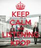 Keep calm and listening KPOP