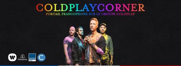 ColdplayCorner Portail Francophone de fans de Coldplayy