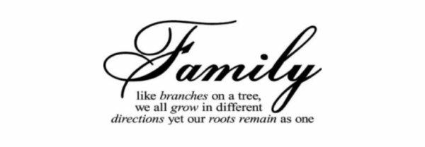 """ Ta Famille sera toujours là ..."