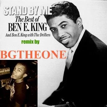 Stand by Me(Ben E. King) remix by BGTHEONE / Intrumental - Stand by Me(Ben E. King) remix by BGTHEONE (2012)