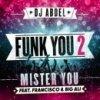 Funk You 2 de Dj Abdel, Mister You, Francisco, Big Ali sur Skyrock