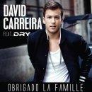 Obrigado La Famille de David Carreira Feat. Dry sur Skyrock