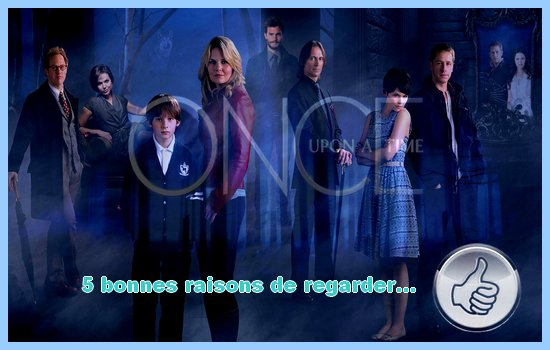 [5 bonnes raisons de regarder...] Once Upon A Time