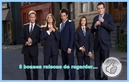 [5 bonnes raisons de regarder...] How I Met Your Mother