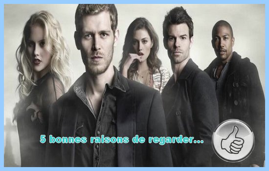 [5 bonnes raisons de regarder...] The Originals