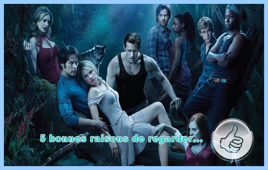 [5 bonnes raisons de regarder...] True Blood