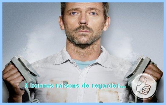 [5 bonnes raisons de regarder...] Dr House