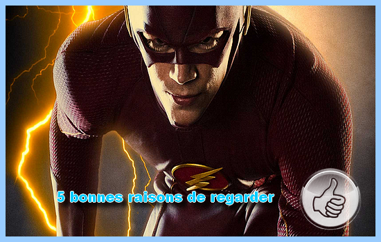 [5 bonnes raisons de regarder] The Flash