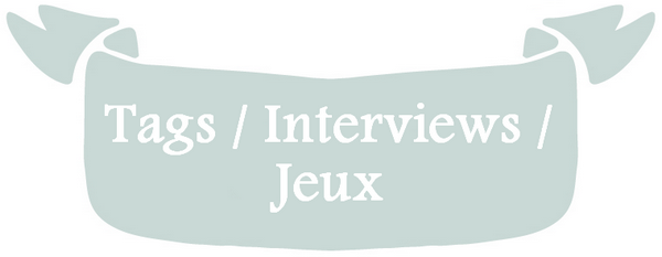Sommaire : Tag / Interview / Jeux