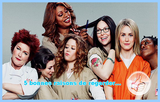 [5 bonnes raisons de regarder] Orange is the new black