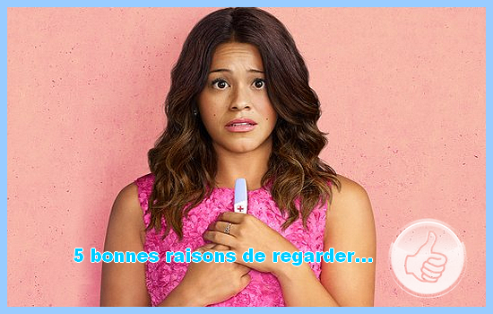[5 bonnes raisons de regarder] Jane the virgin