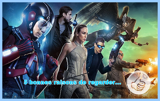 [5 bonnes raisons de regarder] Dc's Legends of Tomorrow