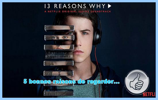[5 bonnes raisons de regarder] 13 reasons why
