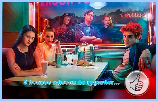 [5 bonnes raisons de regarder] Riverdale
