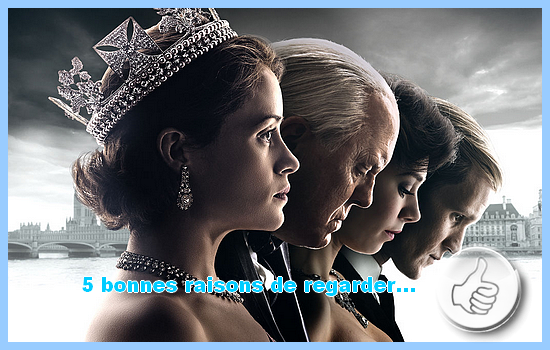 [5 bonnes raisons de regarder] The Crown