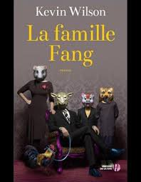 La Famille Fang de Kevin Wilson:  8/10