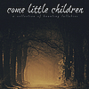 Kate Covington - Come Little Children