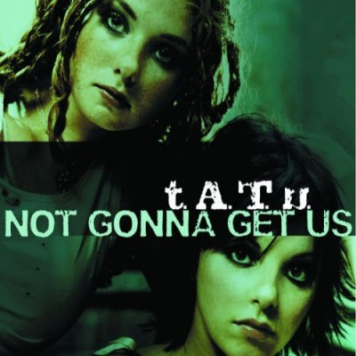 200 km/h in the Wrong Lane / Tatu - Not Gonna Get Us (2003)