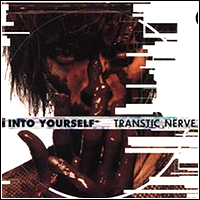 Transtic Nerve ~ Into Yourself (2000)