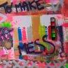 """Peinture acrylique avec collages sur toile ( 100 x 100 cm) - """" To make a mess """""""