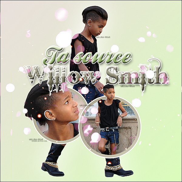 -   Ta source sur la talentueuse Willow Smith ◊ Willow-News.skyblog.com   -