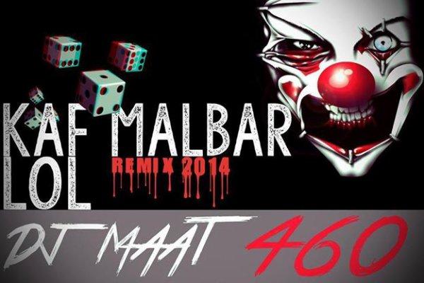 Kaf malbar - LOL - Vrs Remix - 2014 [ DjMaat460 ] (2014)