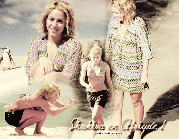 ' ' SHAKIRA EN AFRIQUE ! Shakira-la-boss [c =#080604]