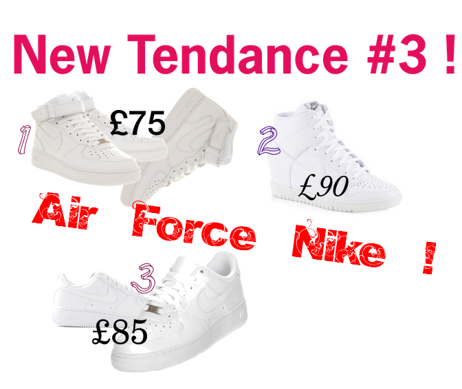 [New Tendance #3  Nike Air Force !]